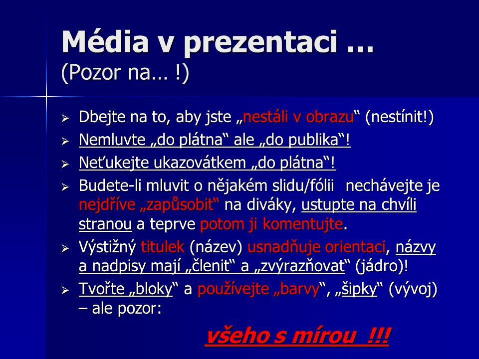Média v prezentaci … (Pozor na… !)