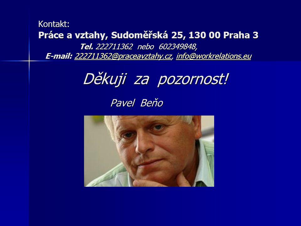 Kontakt: Práce a vztahy, Sudoměřská 25, 130 00 Praha 3. Tel