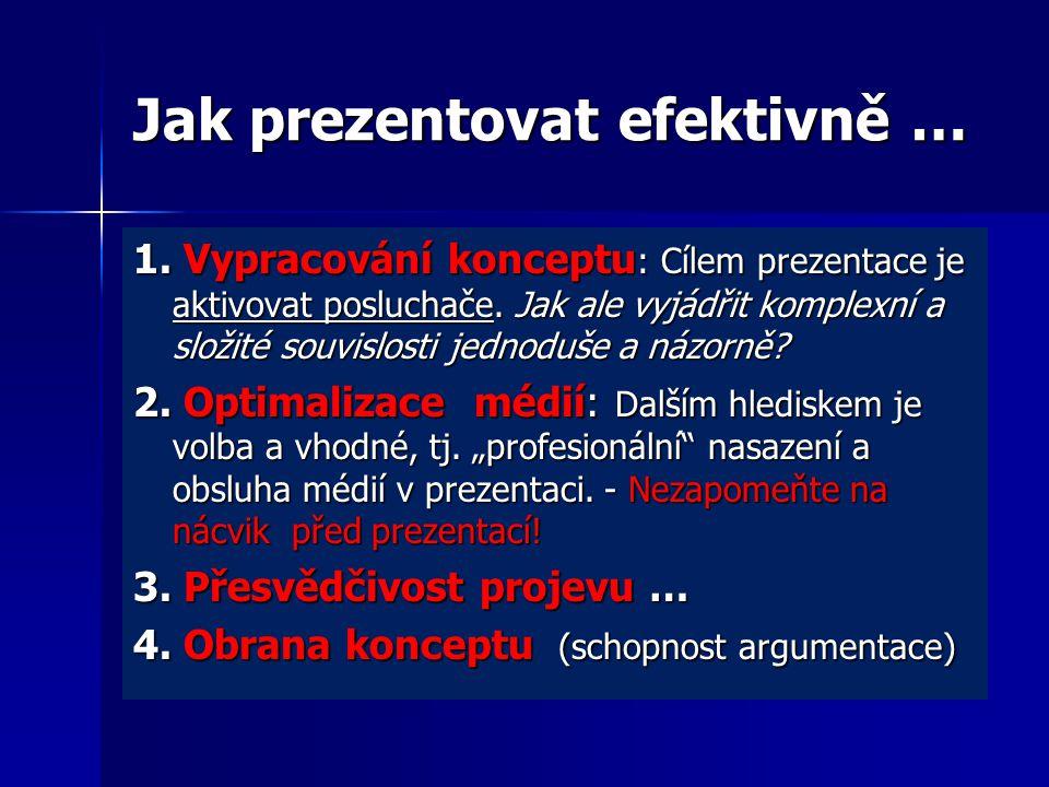 Jak prezentovat efektivně …