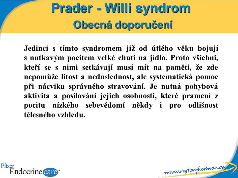 Prader - Willi syndrom Obecná doporučení