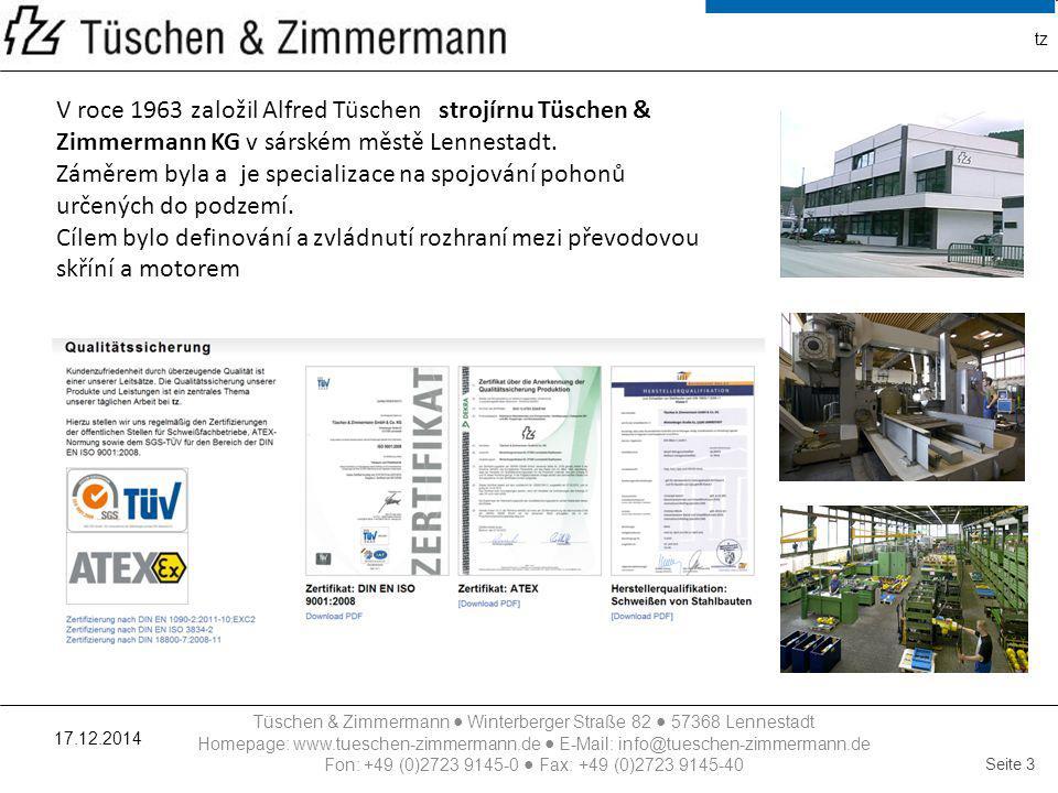 tz V roce 1963 založil Alfred Tüschen strojírnu Tüschen & Zimmermann KG v sárském městě Lennestadt.