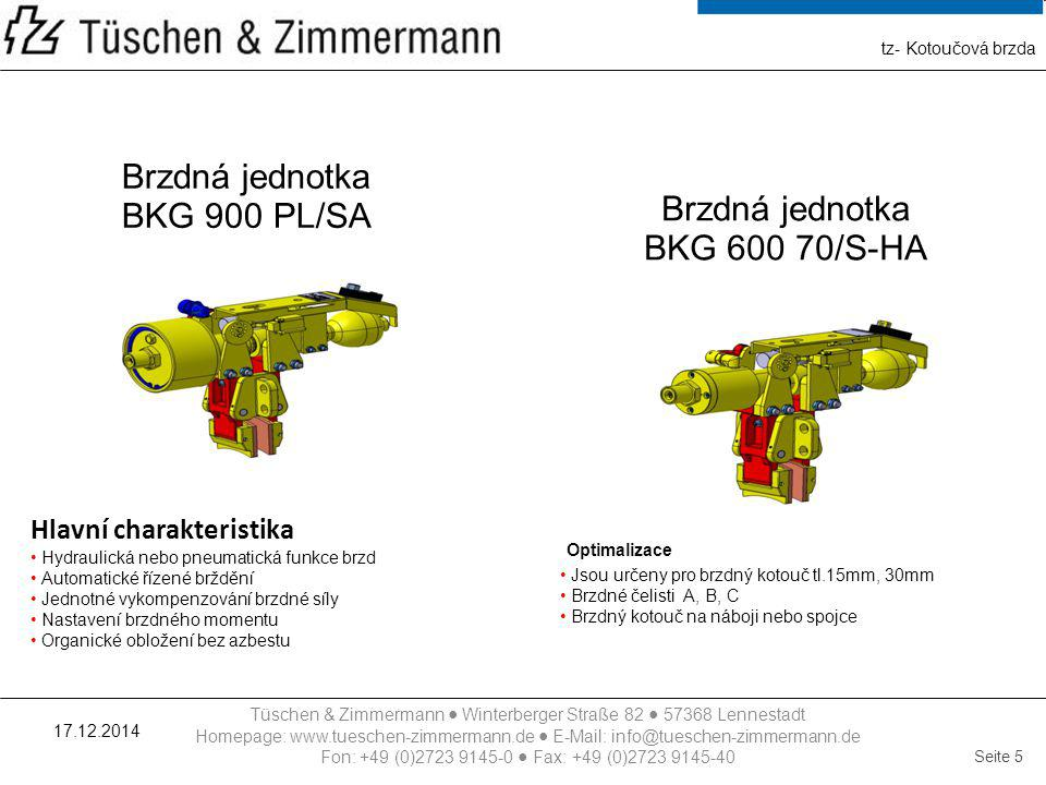 Brzdná jednotka BKG 900 PL/SA Brzdná jednotka BKG 600 70/S-HA