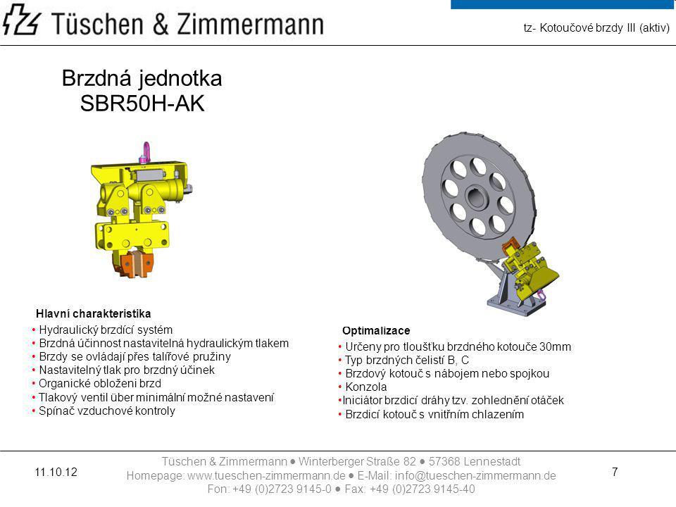Brzdná jednotka SBR50H-AK Hlavní charakteristika Optimalizace