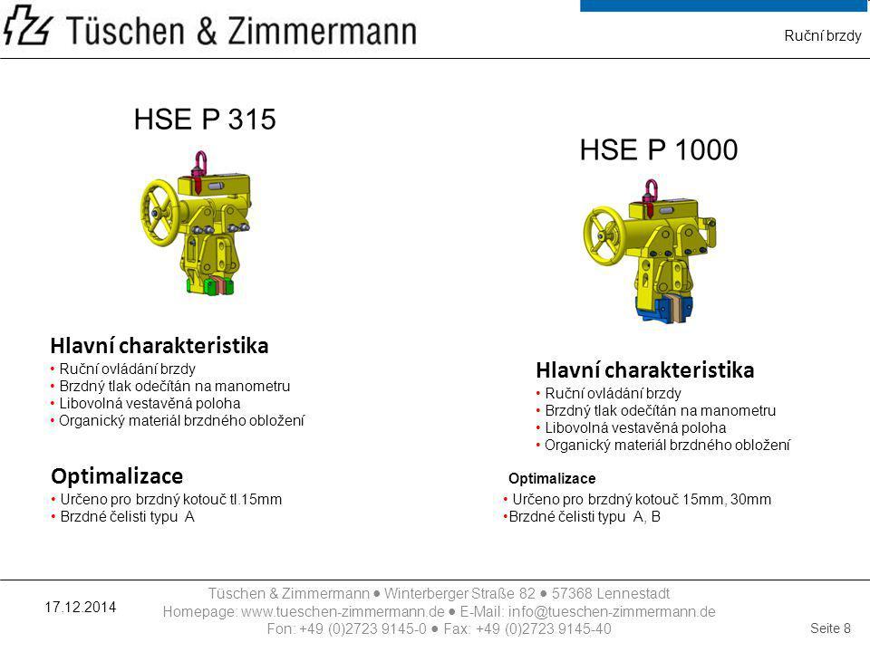 HSE P 315 HSE P 1000 Hlavní charakteristika Hlavní charakteristika
