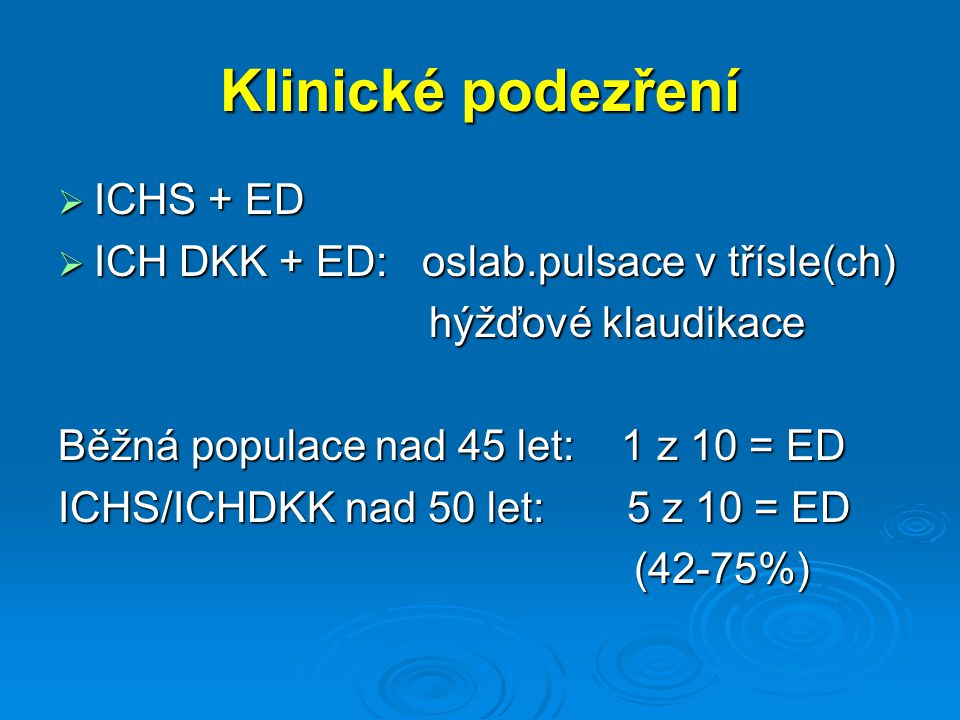 Klinické podezření ICHS + ED ICH DKK + ED: oslab.pulsace v třísle(ch)