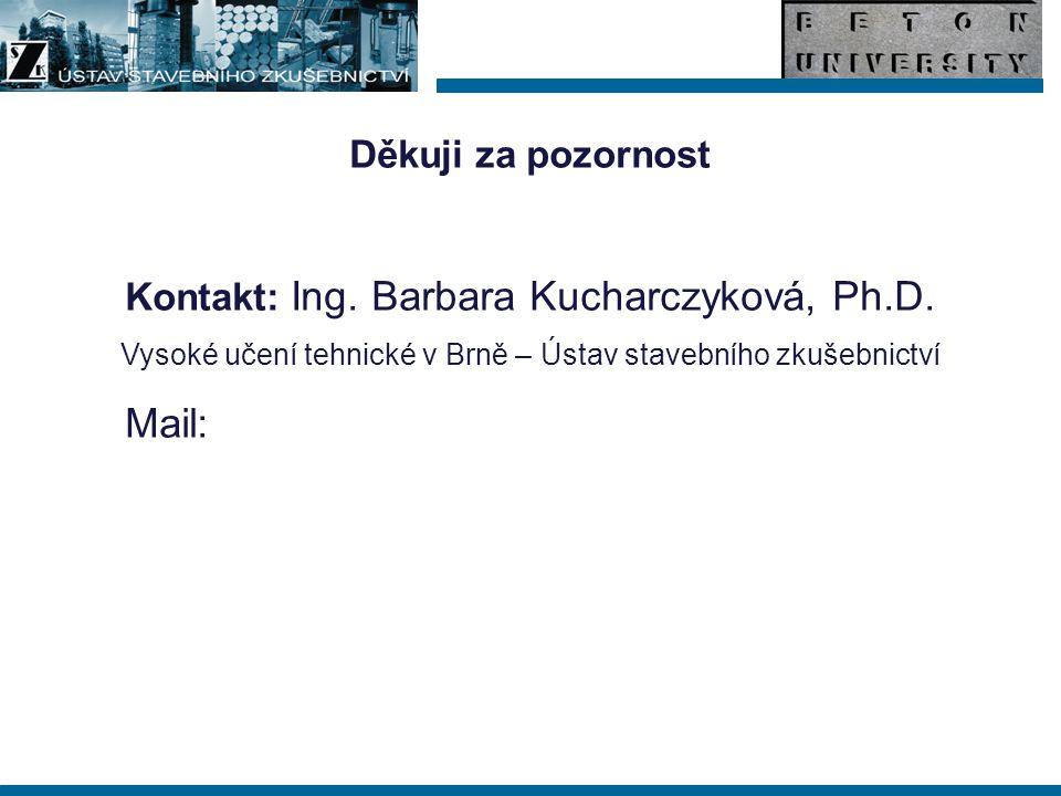 Mail: Děkuji za pozornost Kontakt: Ing. Barbara Kucharczyková, Ph.D.