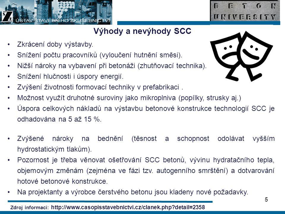 Výhody a nevýhody SCC Zkrácení doby výstavby.