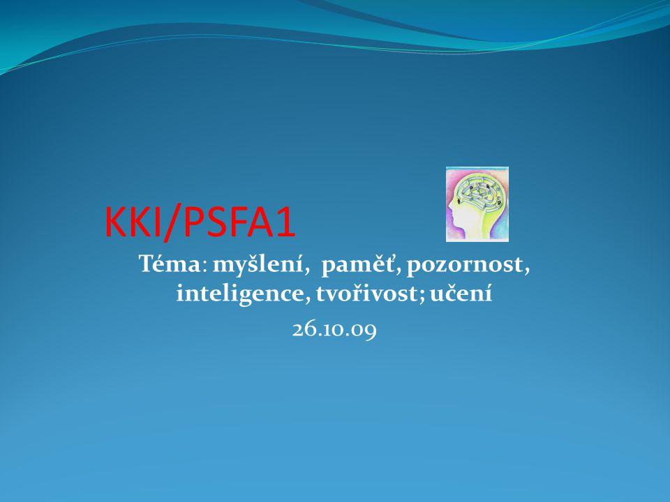 Téma: myšlení, paměť, pozornost, inteligence, tvořivost; učení