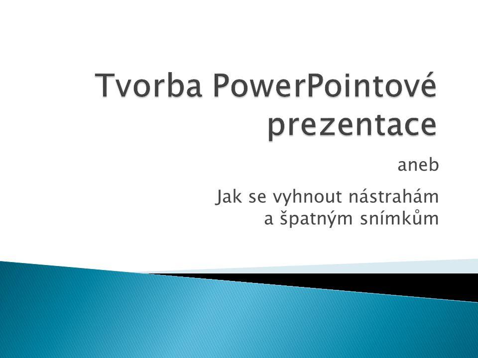 Tvorba PowerPointové prezentace