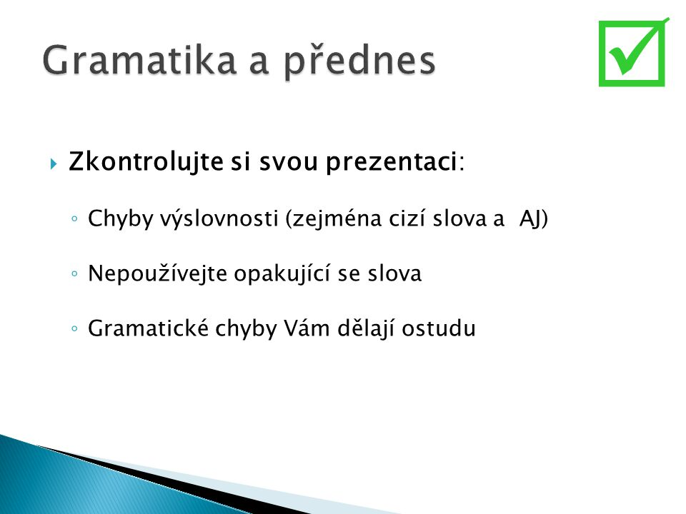  Gramatika a přednes Zkontrolujte si svou prezentaci: