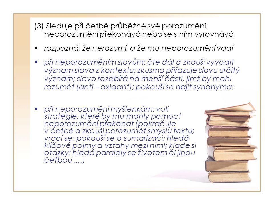 (3) Sleduje při četbě průběžně své porozumění, neporozumění překonává nebo se s ním vyrovnává