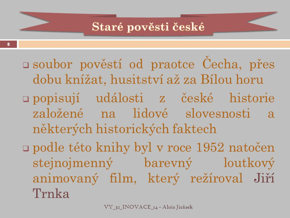 VY_32_INOVACE_14 – Alois Jirásek