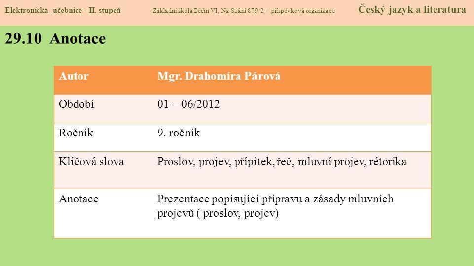 29.10 Anotace Autor Mgr. Drahomíra Párová Období 01 – 06/2012 Ročník