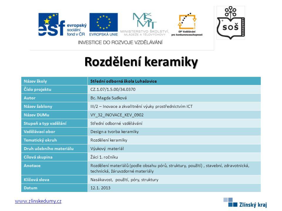 Rozdělení keramiky www.zlinskedumy.cz Název školy