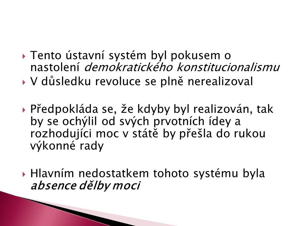 Tento ústavní systém byl pokusem o nastolení demokratického konstitucionalismu