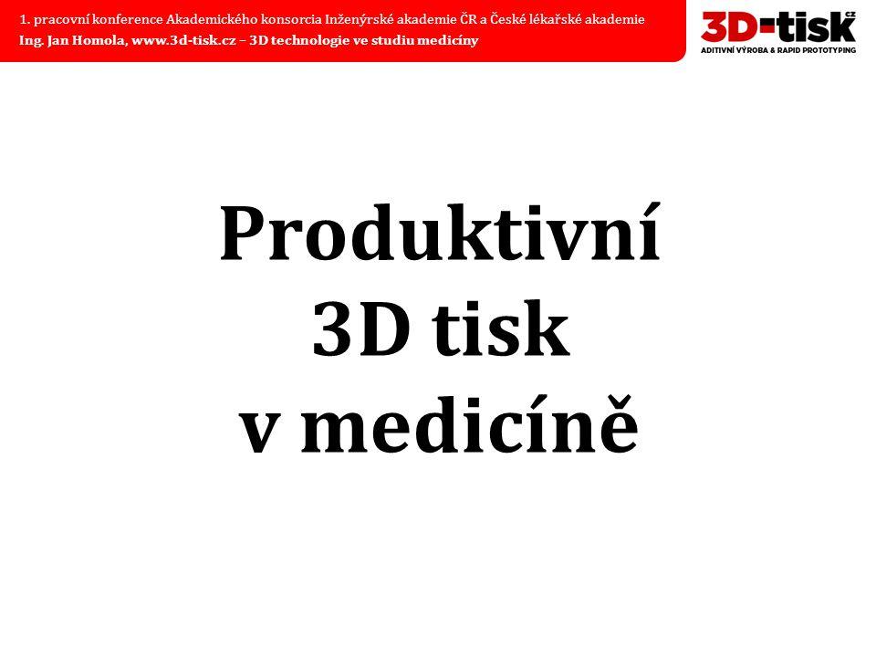 Produktivní 3D tisk v medicíně