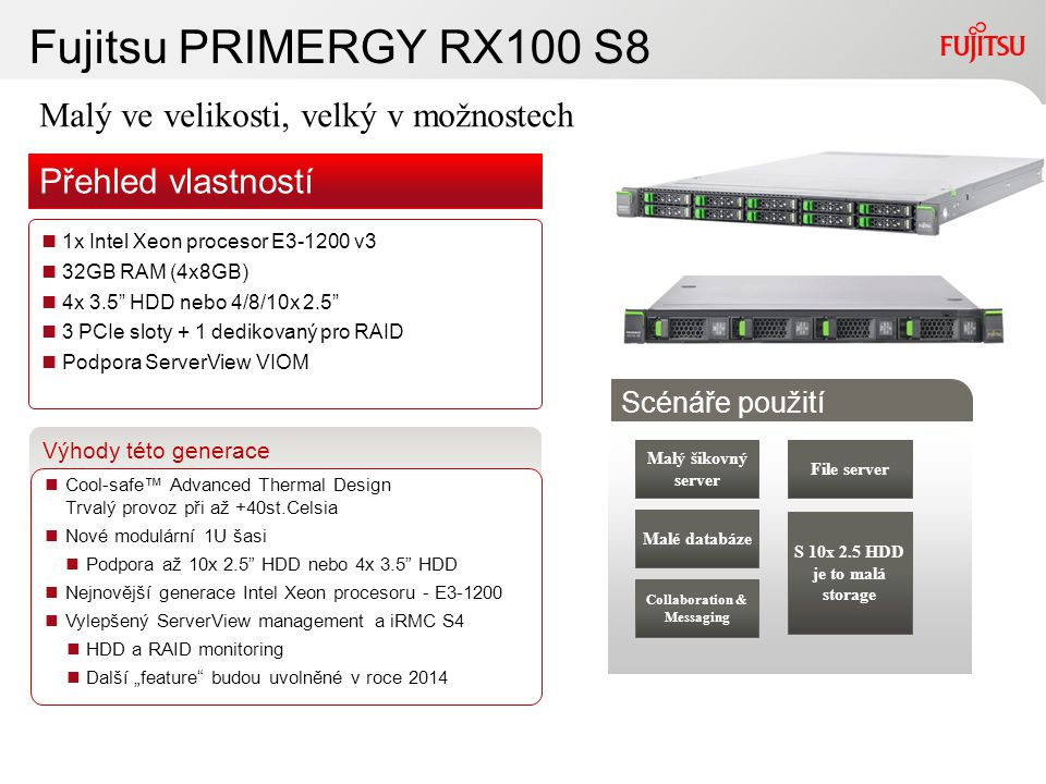 S 10x 2.5 HDD je to malá storage Collaboration & Messaging