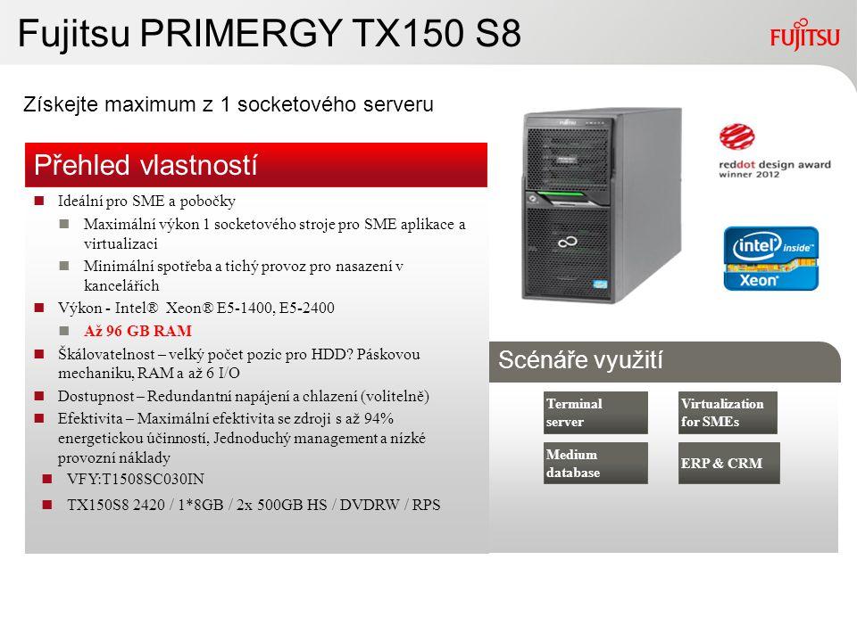 Fujitsu PRIMERGY TX150 S8 Přehled vlastností Scénáře využití