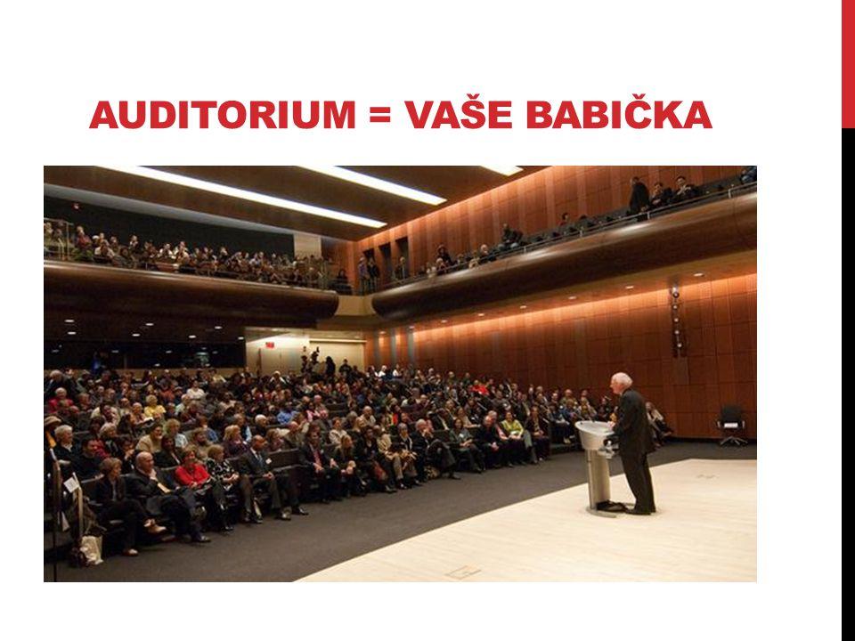 Auditorium = vaše babička