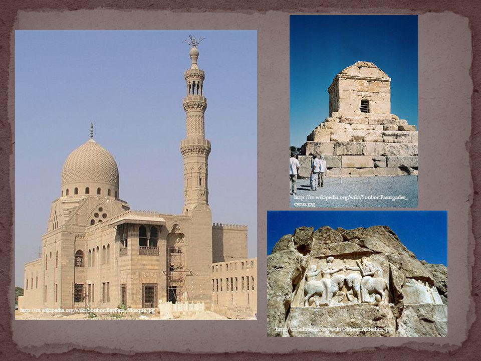 http://cs.wikipedia.org/wiki/Soubor:Pasargades_cyrus.jpg http://cs.wikipedia.org/wiki/Soubor:Baybars_Mosque.jpg.