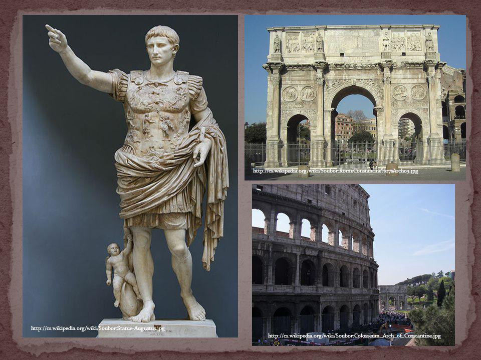 http://cs.wikipedia.org/wiki/Soubor:RomeConstantine%27sArch03.jpg http://cs.wikipedia.org/wiki/Soubor:Statue-Augustus.jpg.