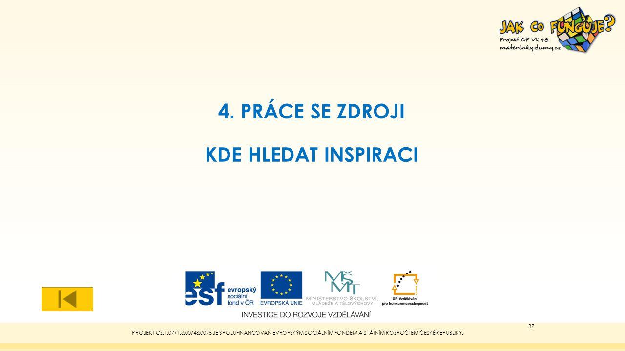 4. PRÁCE SE ZDROJI KDE HLEDAT INSPIRACI