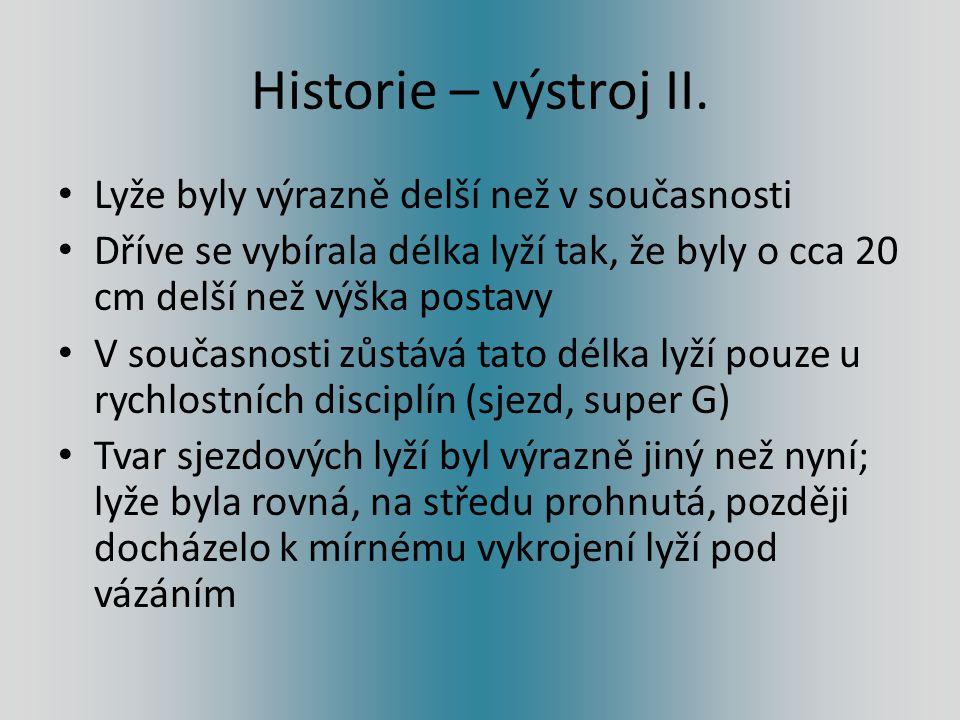 Historie – výstroj II. Lyže byly výrazně delší než v současnosti