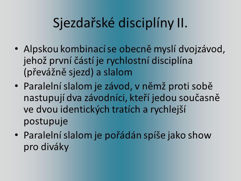Sjezdařské disciplíny II.