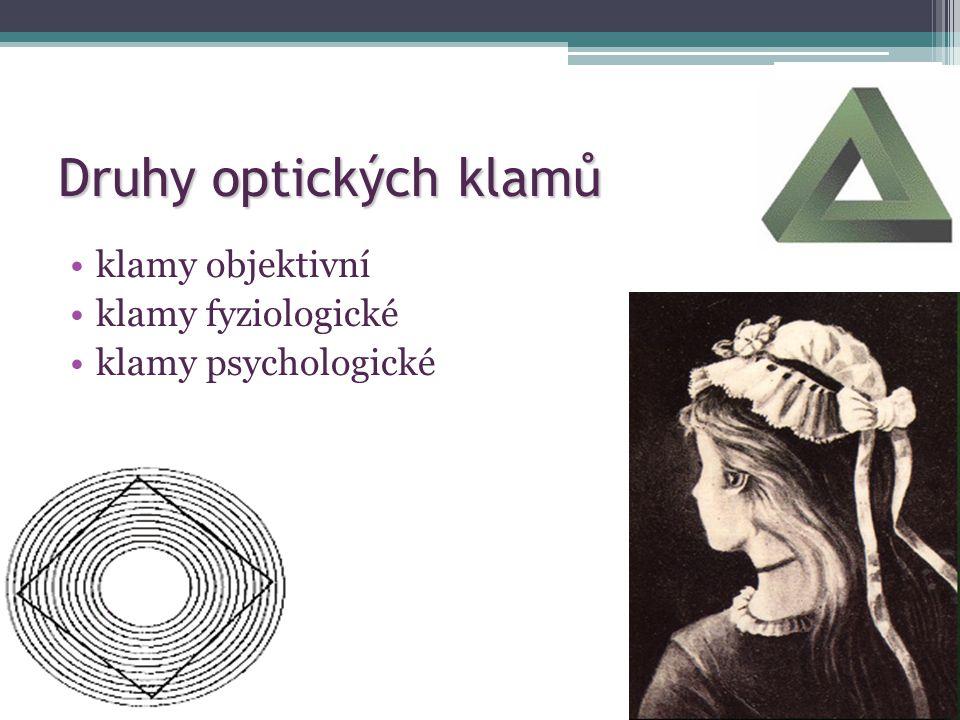 Druhy optických klamů klamy objektivní klamy fyziologické