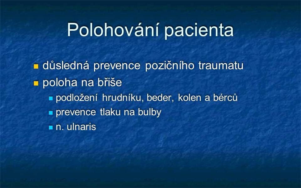 Polohování pacienta důsledná prevence pozičního traumatu