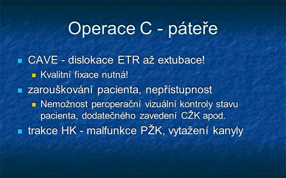 Operace C - páteře CAVE - dislokace ETR až extubace!