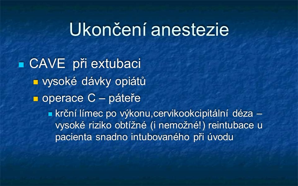 Ukončení anestezie CAVE při extubaci vysoké dávky opiátů