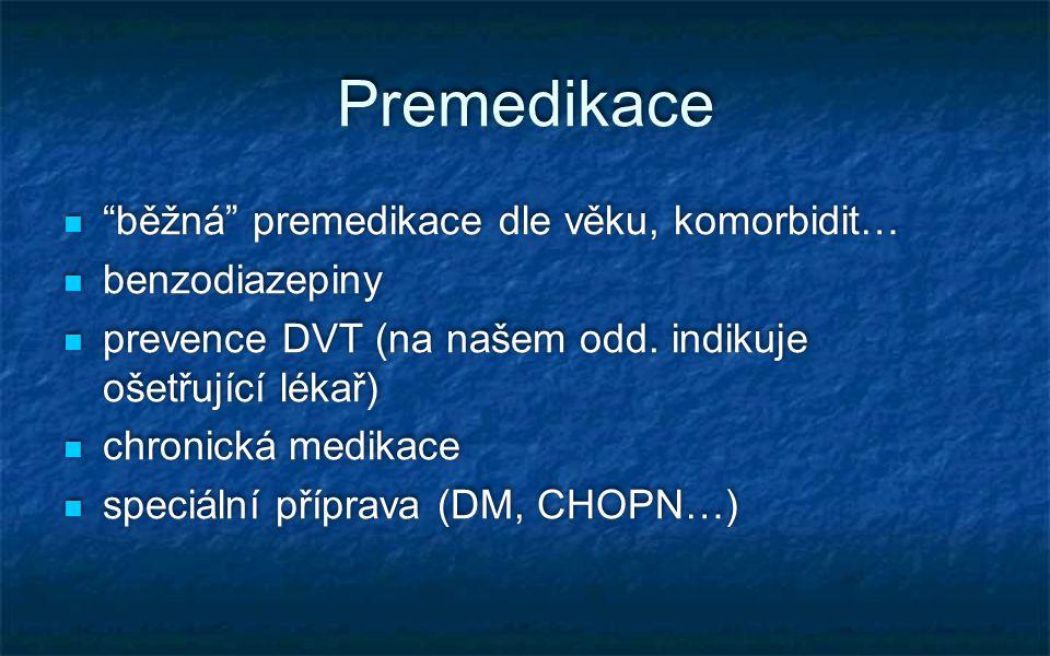 Premedikace běžná premedikace dle věku, komorbidit… benzodiazepiny