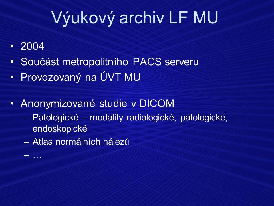 Výukový archiv LF MU 2004 Součást metropolitního PACS serveru