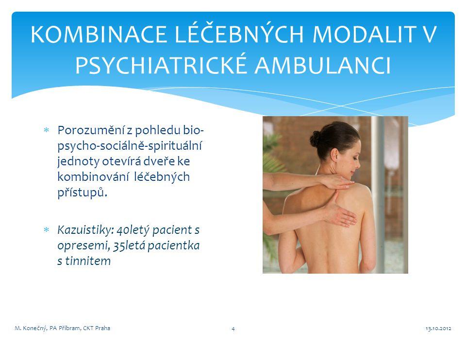 KOMBINACE LÉČEBNÝCH MODALIT V PSYCHIATRICKÉ AMBULANCI