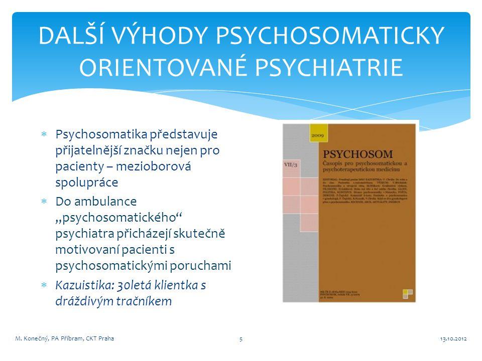 DALŠÍ VÝHODY PSYCHOSOMATICKY ORIENTOVANÉ PSYCHIATRIE