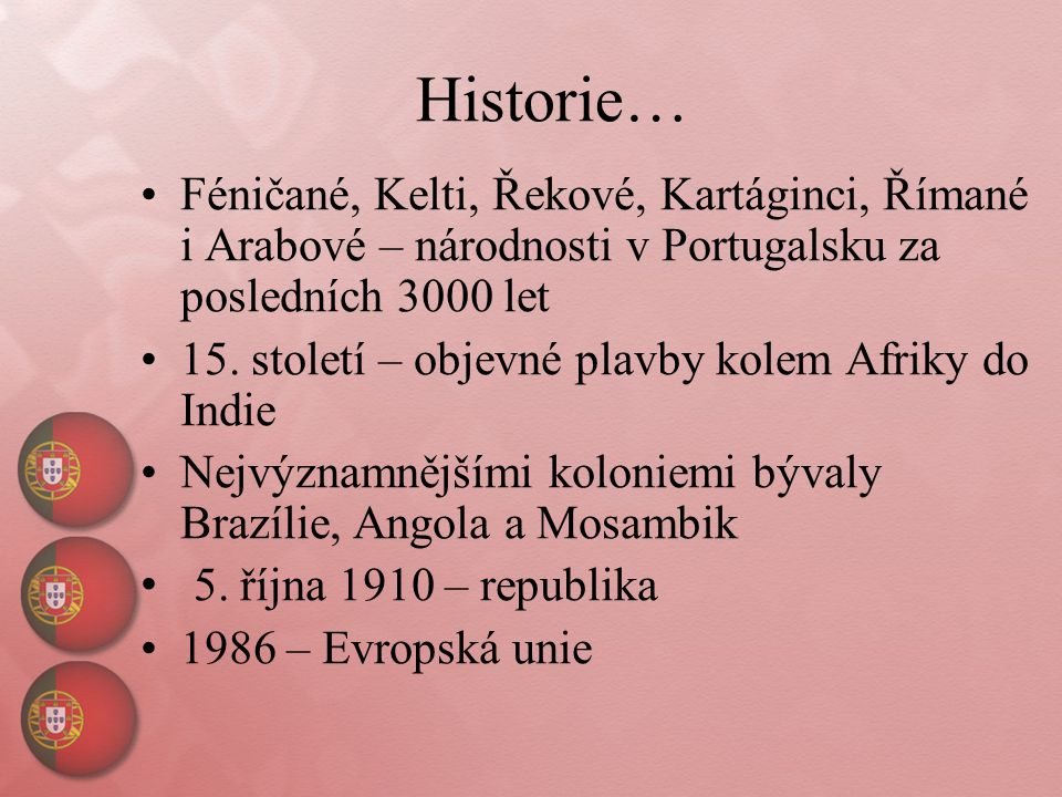 Historie… Féničané, Kelti, Řekové, Kartáginci, Římané i Arabové – národnosti v Portugalsku za posledních 3000 let.