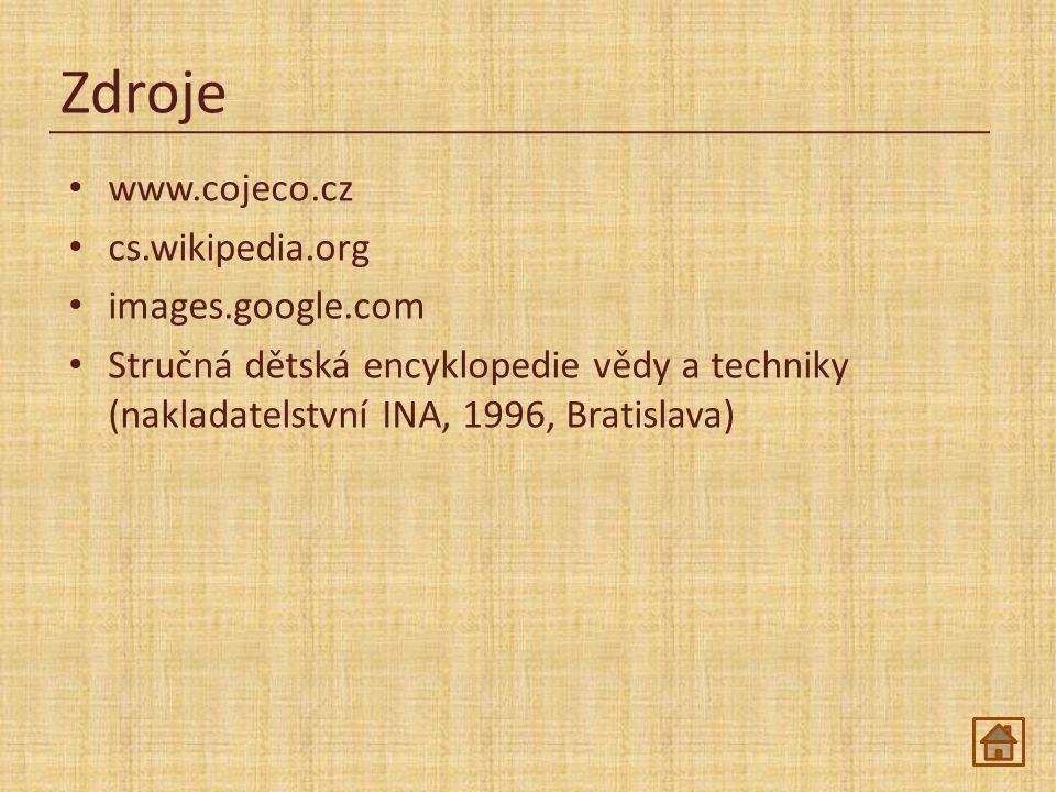 Zdroje www.cojeco.cz cs.wikipedia.org images.google.com