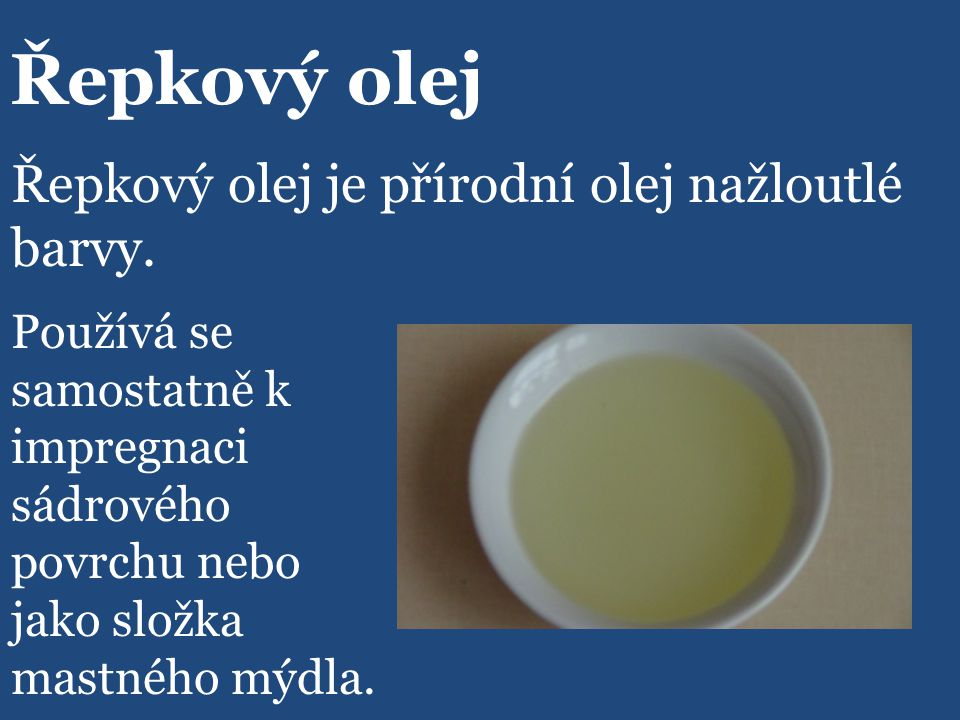 Řepkový olej Řepkový olej je přírodní olej nažloutlé barvy.