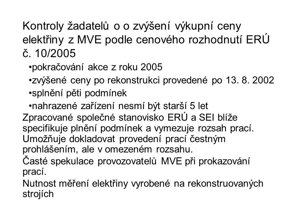 Kontroly žadatelů o o zvýšení výkupní ceny elektřiny z MVE podle cenového rozhodnutí ERÚ č. 10/2005