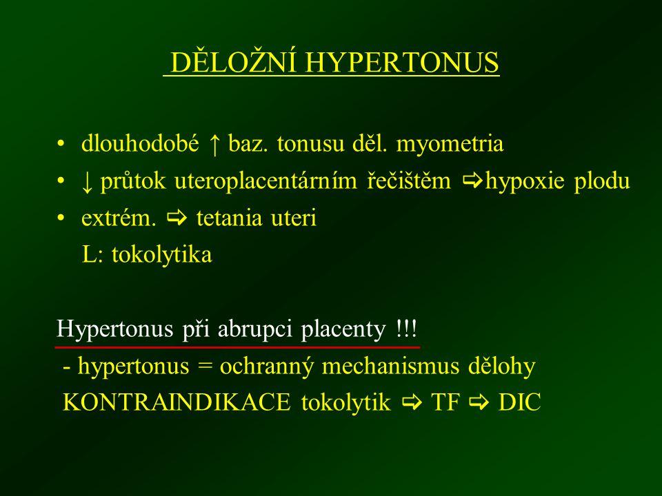DĚLOŽNÍ HYPERTONUS dlouhodobé ↑ baz. tonusu děl. myometria