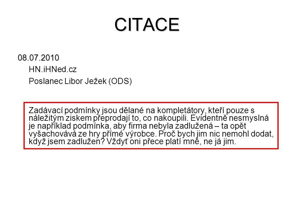 CITACE 08.07.2010 HN.iHNed.cz Poslanec Libor Ježek (ODS)