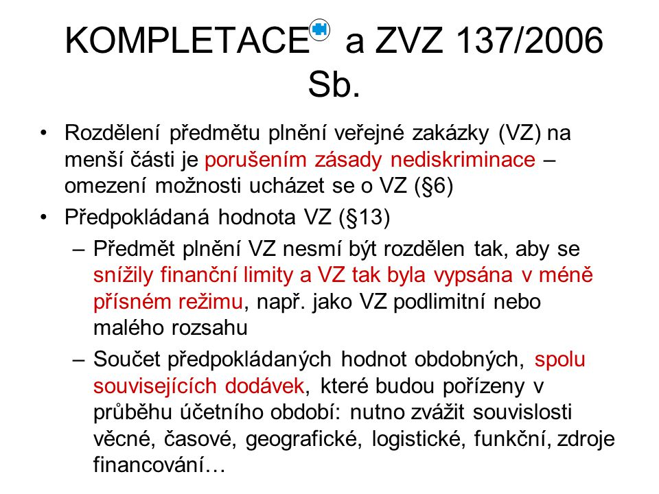 KOMPLETACE a ZVZ 137/2006 Sb.