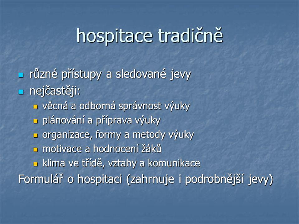 hospitace tradičně různé přístupy a sledované jevy nejčastěji: