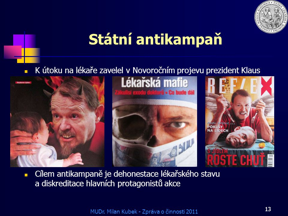Státní antikampaň K útoku na lékaře zavelel v Novoročním projevu prezident Klaus.