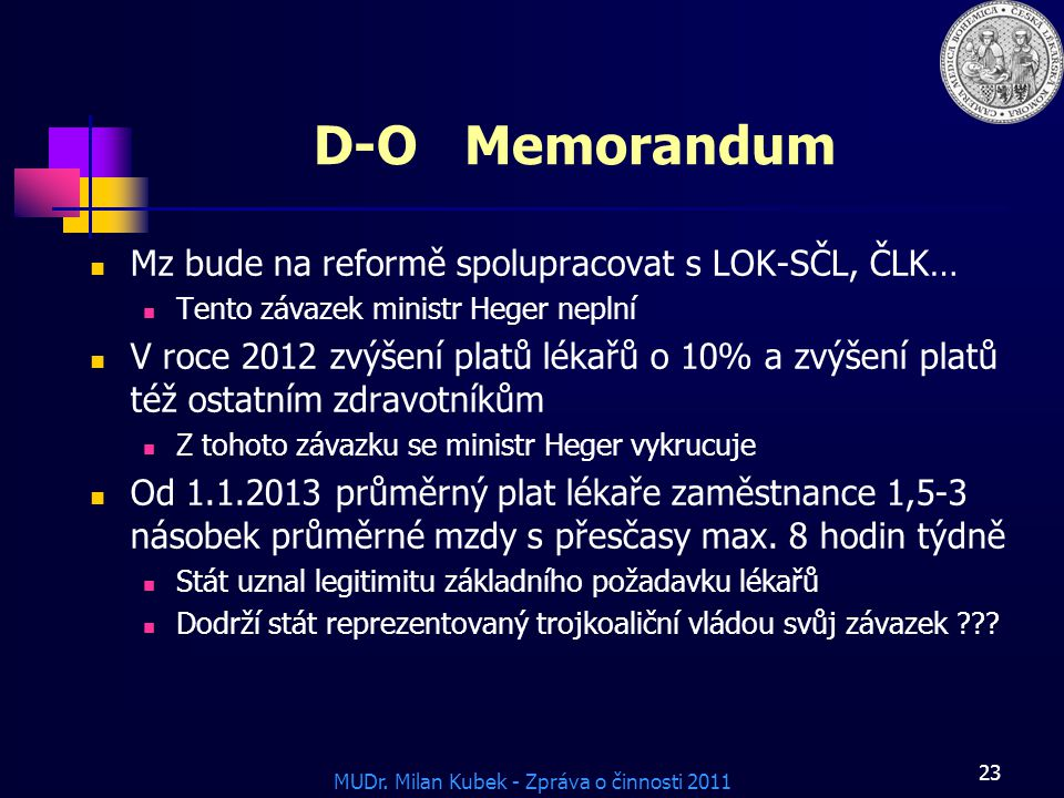 D-O Memorandum Mz bude na reformě spolupracovat s LOK-SČL, ČLK…