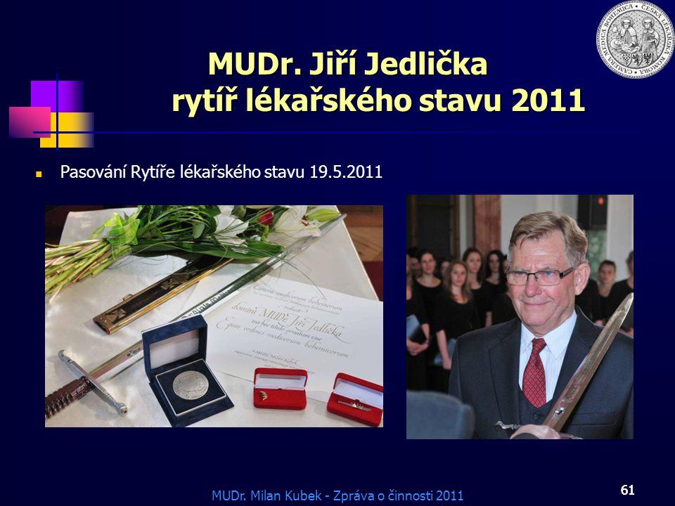 MUDr. Jiří Jedlička rytíř lékařského stavu 2011