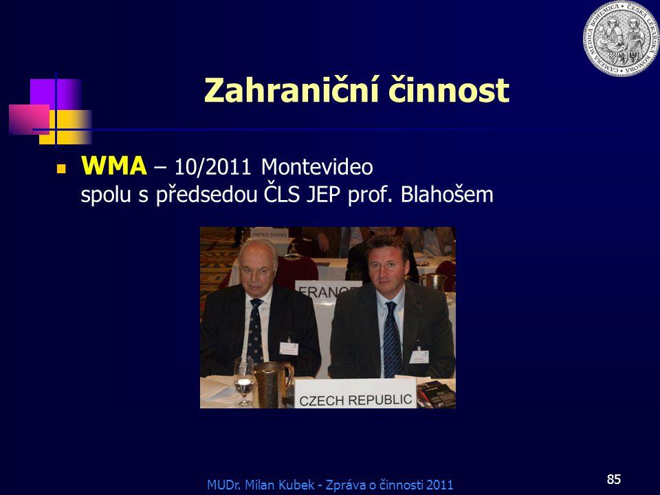 Zahraniční činnost WMA – 10/2011 Montevideo spolu s předsedou ČLS JEP prof. Blahošem 85
