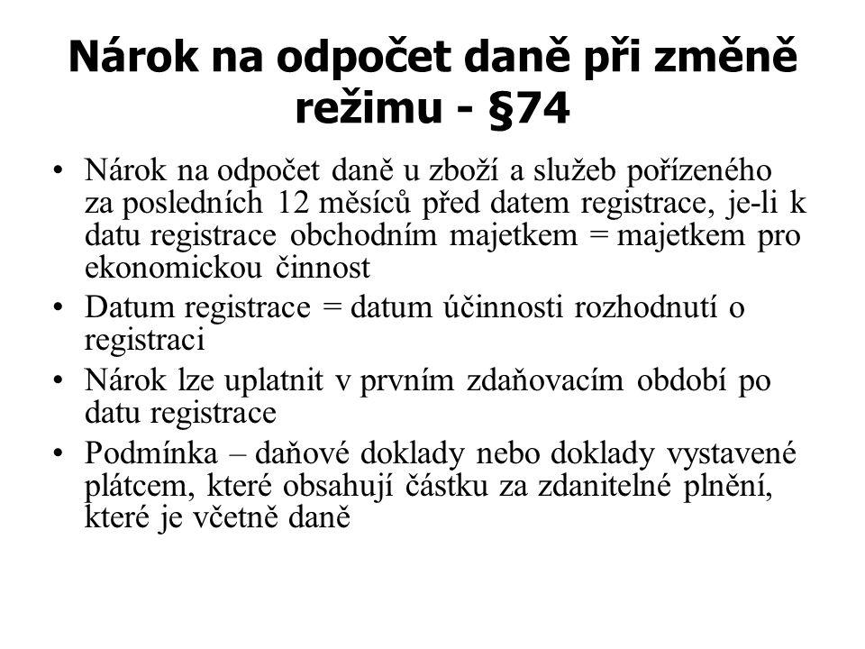 Nárok na odpočet daně při změně režimu - §74