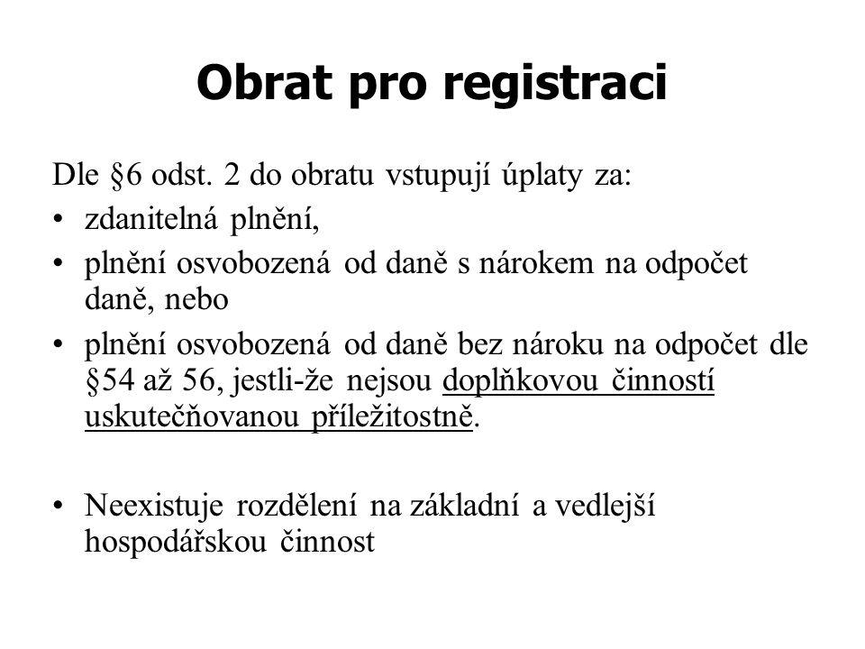 Obrat pro registraci Dle §6 odst. 2 do obratu vstupují úplaty za: